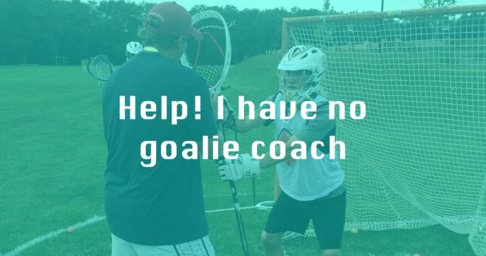 Help! I Have No Lacrosse Goalie Coach