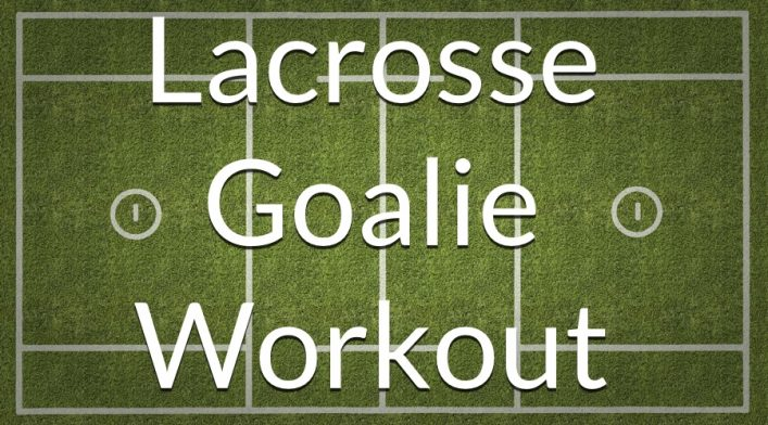 Lacrosse Goalie Workout