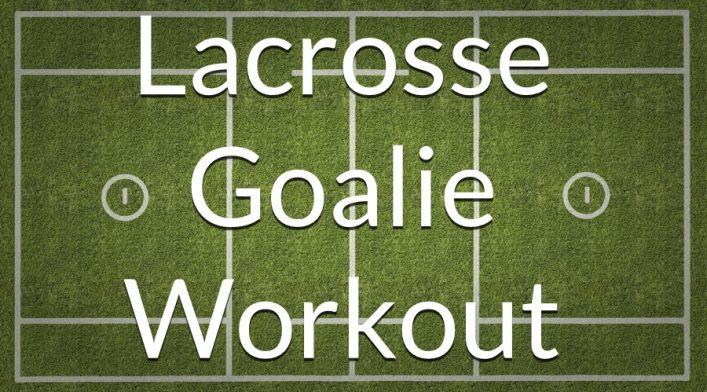 Lacrosse Goalie Workout
